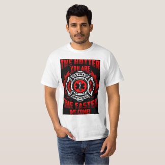The Hotter You Are The Faster We Come T-Shirt