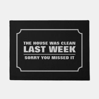 The House Was Clean Last Week Doormat
