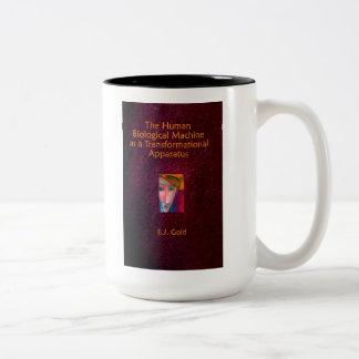 The Human Biological Machine as a Transformational Two-Tone Coffee Mug