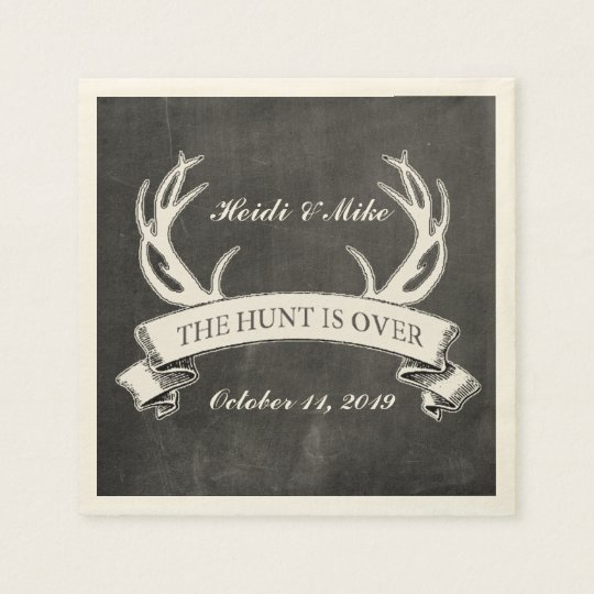 """""""The Hunt is Over"""" Rustic Custom Wedding Gift Disposable Napkins"""