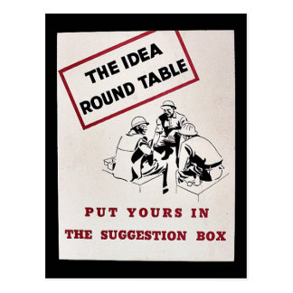 The Idea Round Table, Put Yours In The Suggestion Postcard