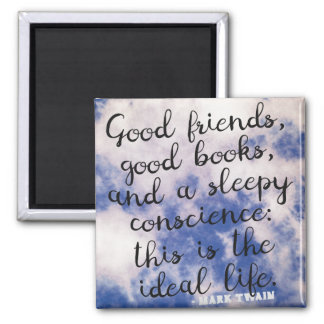 The ideal life - Mark Twain inspirational Quote Magnet