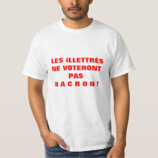 The iLLETTRÉS will not vote MACRON - Tee-shirt T-Shirt