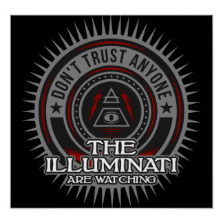 The Illuminati Are Watching Don't Trust Any One Poster