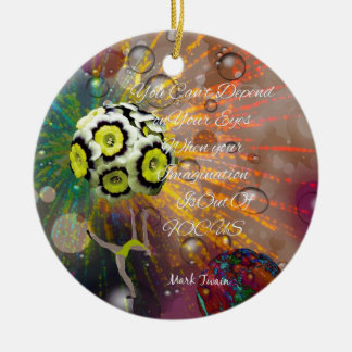 The imagination is a powerful tool in our life ceramic ornament