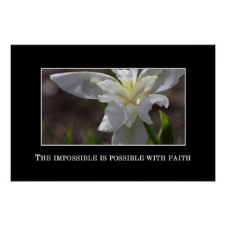 The impossible is possible through faith poster