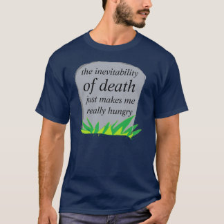 the inevitability of death T-Shirt