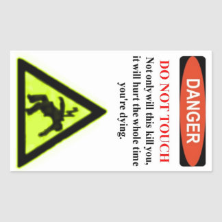 """The Infamous """"Danger, Do Not Touch"""" Warning Label"""