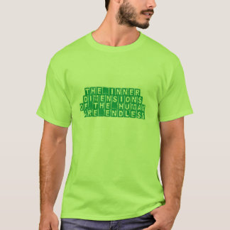 The inner dimensions of the human are endless T-Shirt