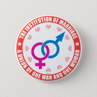 The Institution of Marriage 2 Inch Round Button
