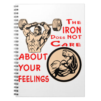 The Iron Does Not Care About Your Feelings Spiral Notebook
