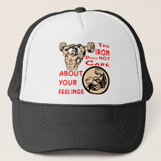 The Iron Does Not Care About Your Feelings Trucker Hat