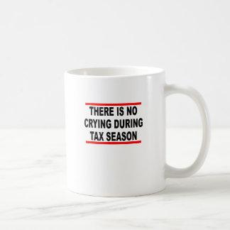 The is No Crying During Tax Season T-Shirts.png Coffee Mug
