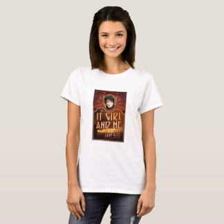 The It Girl and Me T Shirt