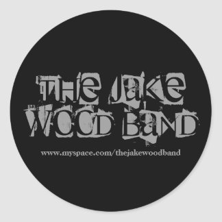 The Jake Wood Band, www.myspace.com/thejakewood... Classic Round Sticker