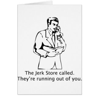 The Jerk Store Called Card