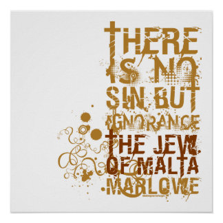 The Jew Of Malta Ignorance Quote Poster
