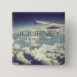 The Journey Is My Home Travel Quote Button