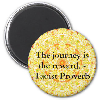 The journey is the reward. - Taoist Proverb 2 Inch Round Magnet