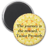The journey is the reward. - Taoist Proverb Fridge Magnets