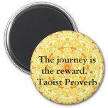 The journey is the reward. - Taoist Proverb Fridge Magnets