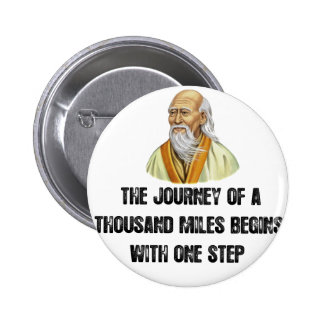 the journey of a thousand miles begins with a sing 2 inch round button