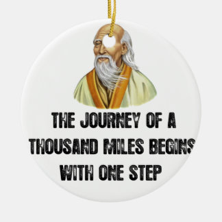 the journey of a thousand miles begins with a sing ceramic ornament