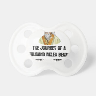 the journey of a thousand miles begins with a sing pacifier
