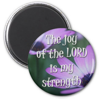 The Joy of the Lord is my Strength 2 Inch Round Magnet