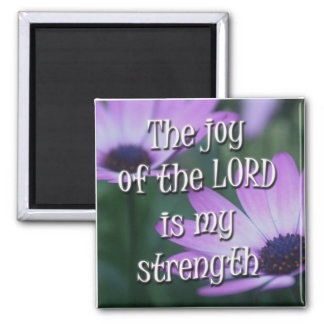 The Joy of the Lord is my Strength Square Magnet
