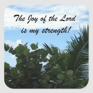 The Joy of the Lord is my strength! Square Sticker