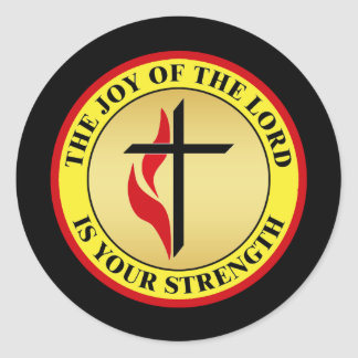 THE JOY OF THE LORD IS YOUR STRENGTH CLASSIC ROUND STICKER