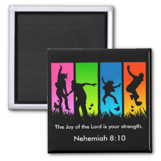 The Joy of the Lord is your strength verse magnet