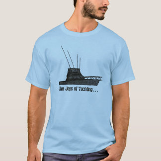 The Joys of Yachting T-Shirt