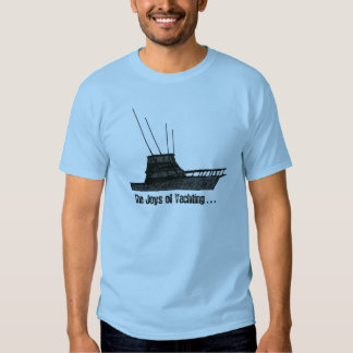 The Joys of Yachting T-shirts