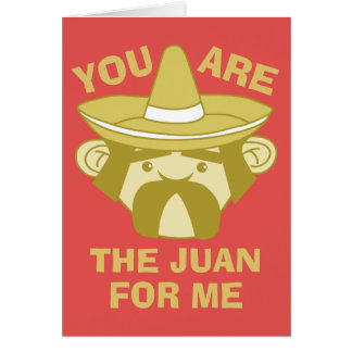 The Juan For Me Greeting Card