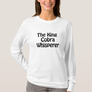 the king cobra whisperer T-Shirt