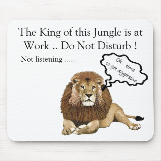 The King of this Jungle is at Work Mouse Pad