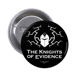 The Knights of Evidence badge 2 Inch Round Button
