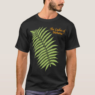 The Ladies of Mehana (front view) T-Shirt