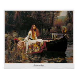 THE LADY OF SHALOTT – JOHN WILLIAM WATERHOUSE POSTER