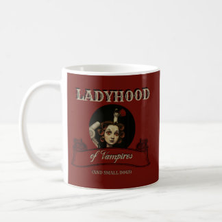 The LADYHOOD of VAMPIRES Coffee Mug