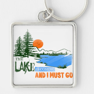 The Lake Is Coming And I Must Go Keychain