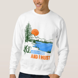 The Lake Is Coming And I Must Go Sweatshirt
