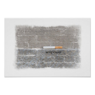 The Last Cigarette Quit Smoking Willpower Poster
