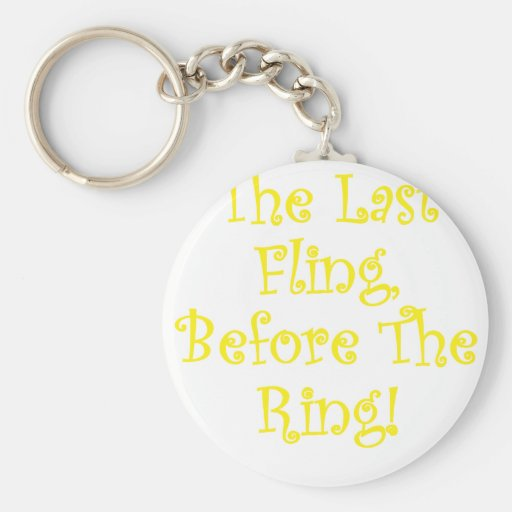 The Last Fling Before the Ring Keychain