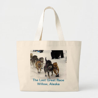 The Last Great Race - Willow, Alaska Tote Bag