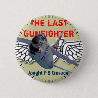 The Last Gunfighter Vought F-8 Crusader B 2 Inch Round Button