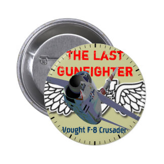 The Last Gunfighter Vought F-8 Crusader B 2 Inch Round Button