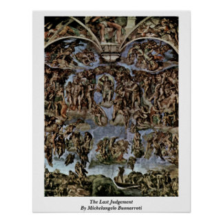 The Last Judgement By Michelangelo Buonarroti Poster